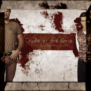 Crude at the Core | A Jayne Cobb/Simon Tam Mix