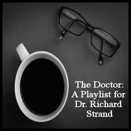 The Doctor: A Playlist for Dr. Richard Strand
