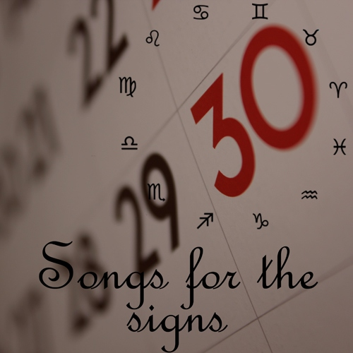 Songs for the signs