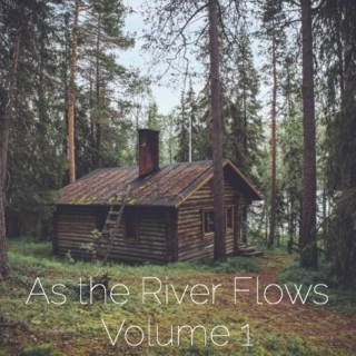 As the River Flows, Volume 1