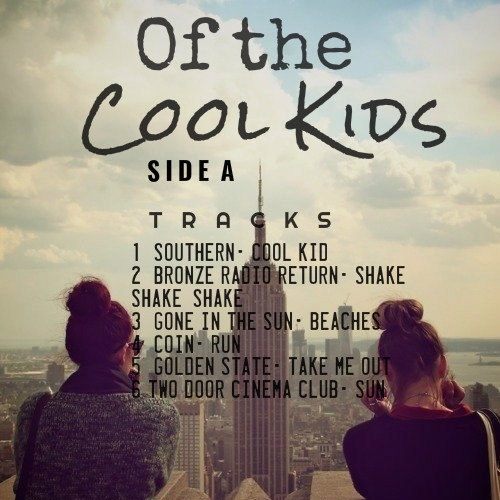 SIDE A: Of The Cool Kids