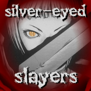 silver-eyed slayers