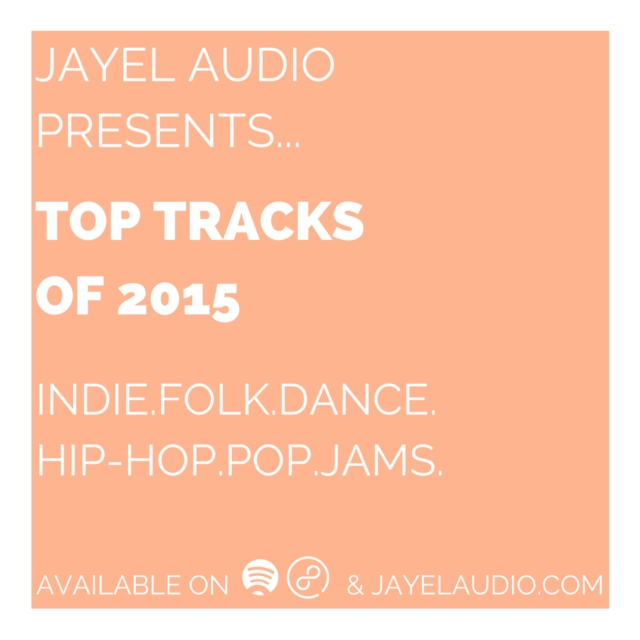 JayeL Audio's Top Tracks of 2015 - #1-30