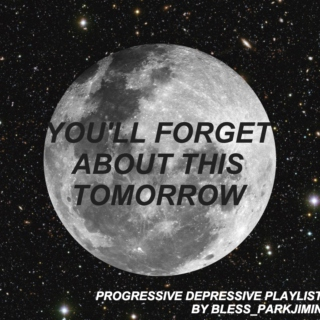 You'll Forget About This Tomorrow