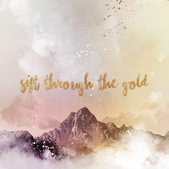 sift through the gold