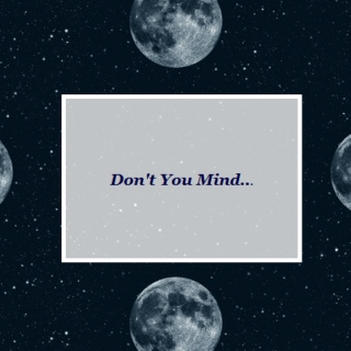 Don't You Mind
