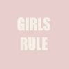 GURLS RULE