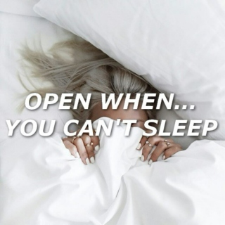 Open when... you can't sleep