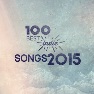 100 Best Indie Songs 2015