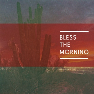 Bless the Morning