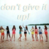 don't give it up!