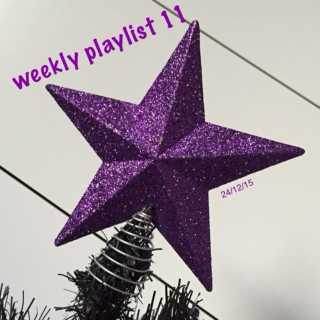 weekly playlist 11 - (24/12/15)