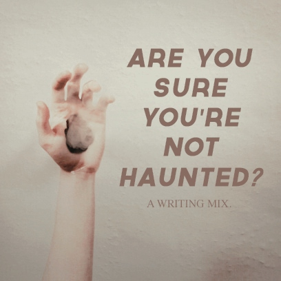 are you sure you're not haunted?