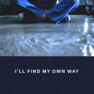 i'll find my own way