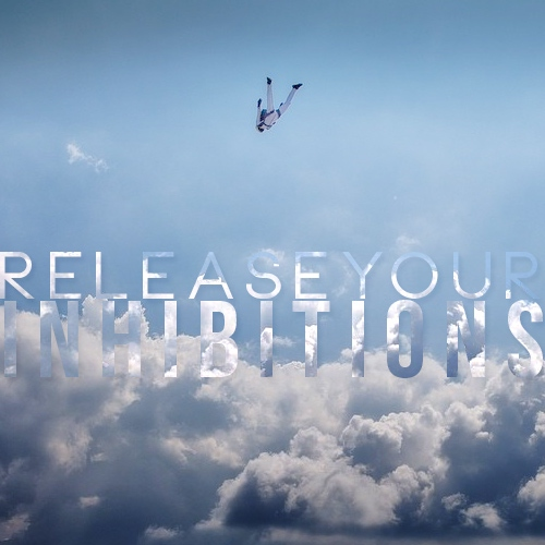 release your inhibitions