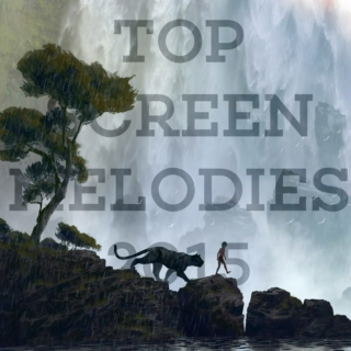 Top Screen Melodies 2015- Part II