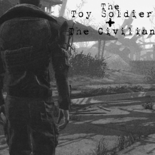 The Toy Soldier + The Civilian