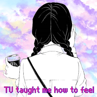 ♥ TV TAUGHT ME HOW TO FEEL ♥