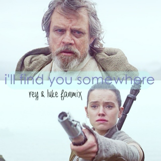 i'll find you somewhere; rey & luke fanmix