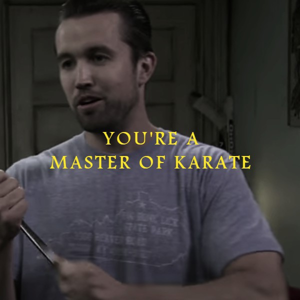 you're a master of karate