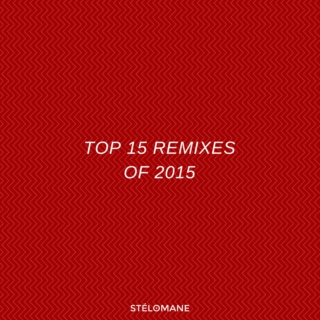 Top 15 Remixes of 2015