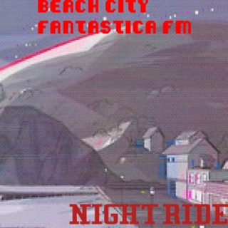 BEACH CITY FANTASTICA FM:NIGHTRIDE