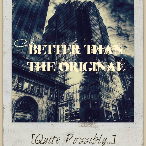♥[Quite Possibly...] Better than the Original♥