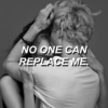 no one can replace me.
