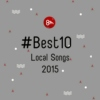 #Best10 Local Songs 2015