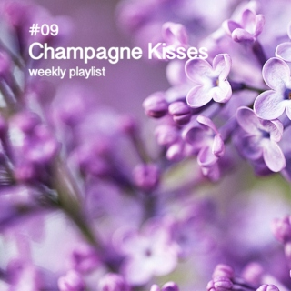 09: Champagne Kisses