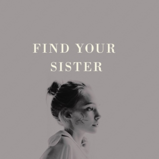 find your sister