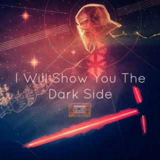 I Will Show You The Darkside