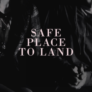 safe place to land