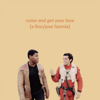 come and get your love