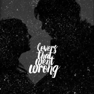 lovers that went wrong