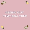 Asking Out That Dial Tone