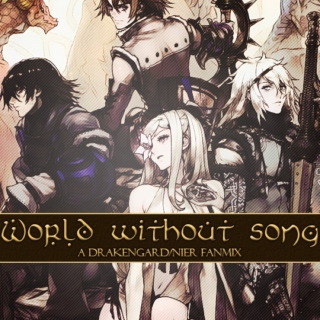 world without song. ) a drakengard/nier fanmix