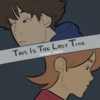 This Is The Last Time ✗ Taiora