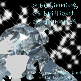 a beginning as brilliant as diamonds