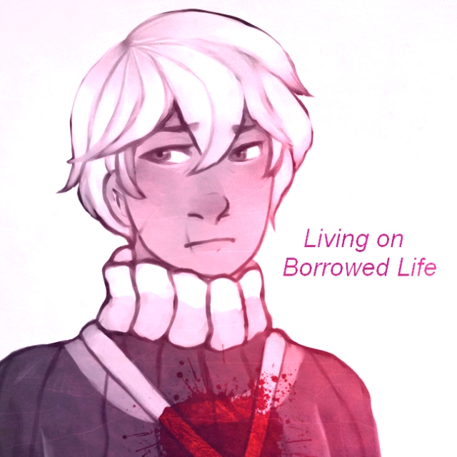 Living on Borrowed Life