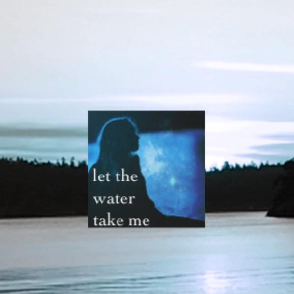 Let The Water Take Me