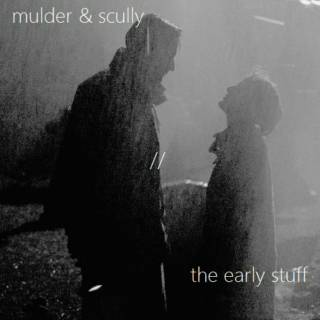mulder&scully // the early stuff