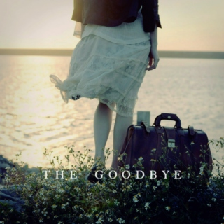the goodbye