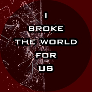 The Briarwoods: I broke the world for us