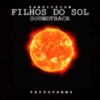 [Fanfiction] Filhos do Sol - Soundtrack