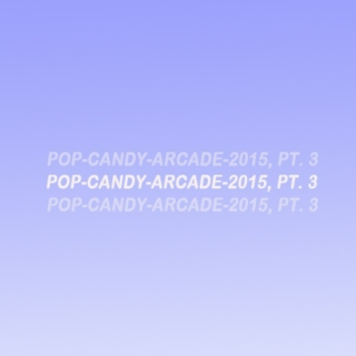 Pop Candy Arcade: Songs of 2015, 51-75
