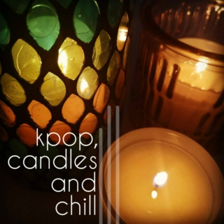 kpop, candles and chill