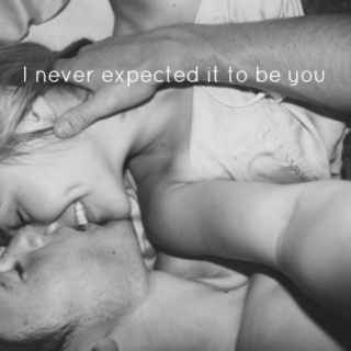 I never expected it to be you