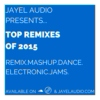 JayeL Audio's Top Remixes of 2015 - #1-30