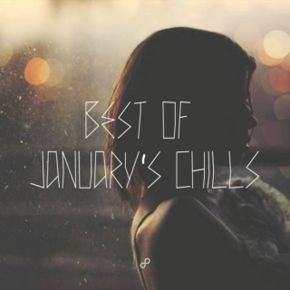 BEST of JANUARY's CHILL